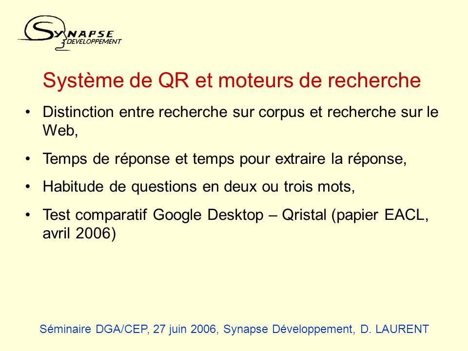 Système de QR et moteurs de recherche Distinction entre recherche sur corpus et recherche sur le Web, Temps de réponse et temps pour extraire la répon