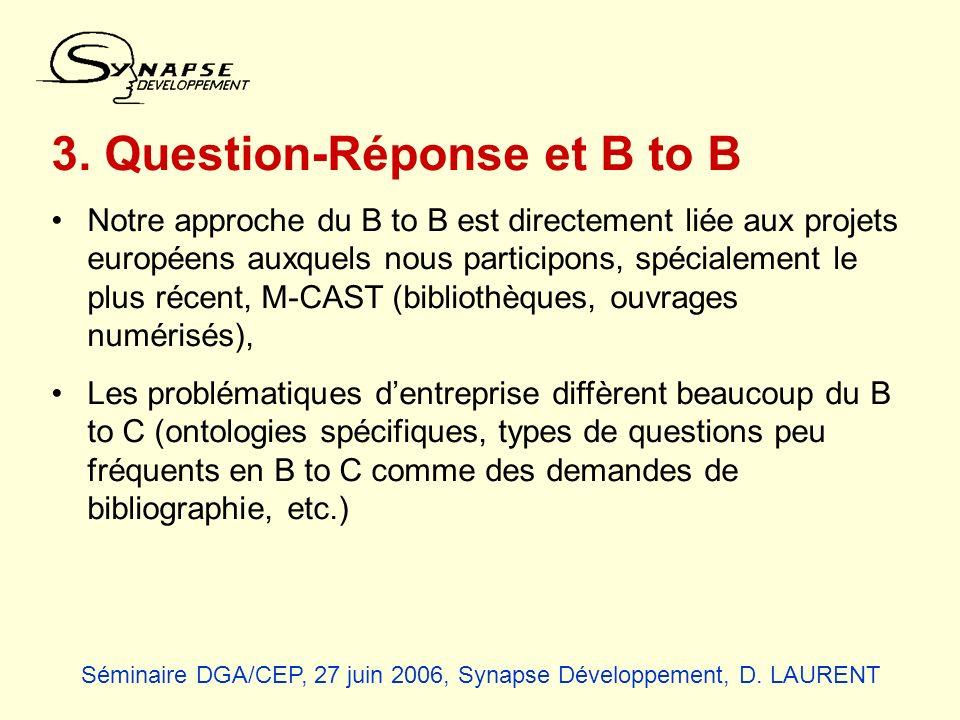 3. Question-Réponse et B to B Notre approche du B to B est directement liée aux projets européens auxquels nous participons, spécialement le plus réce