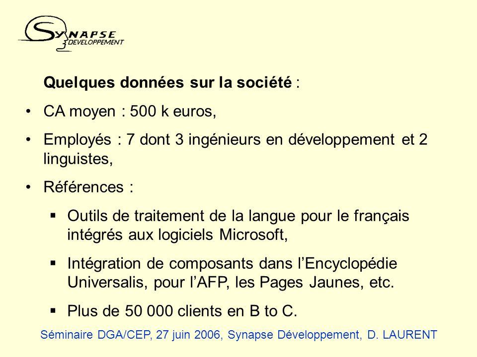 Quelques données sur la société : CA moyen : 500 k euros, Employés : 7 dont 3 ingénieurs en développement et 2 linguistes, Références : Outils de trai