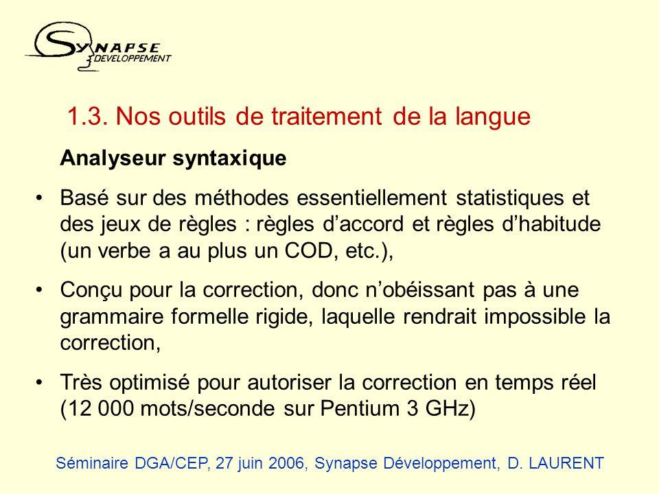 1.3. Nos outils de traitement de la langue Analyseur syntaxique Basé sur des méthodes essentiellement statistiques et des jeux de règles : règles dacc