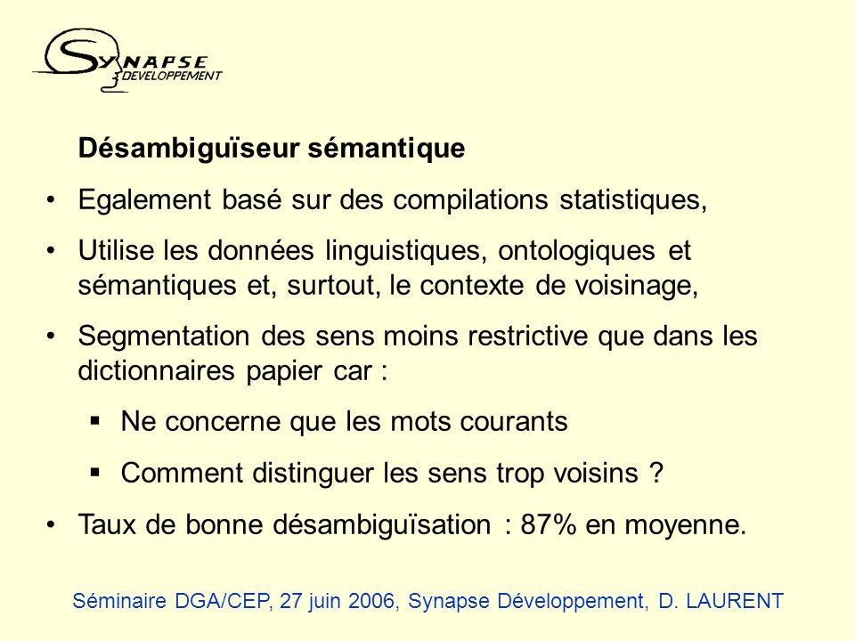 Désambiguïseur sémantique Egalement basé sur des compilations statistiques, Utilise les données linguistiques, ontologiques et sémantiques et, surtout