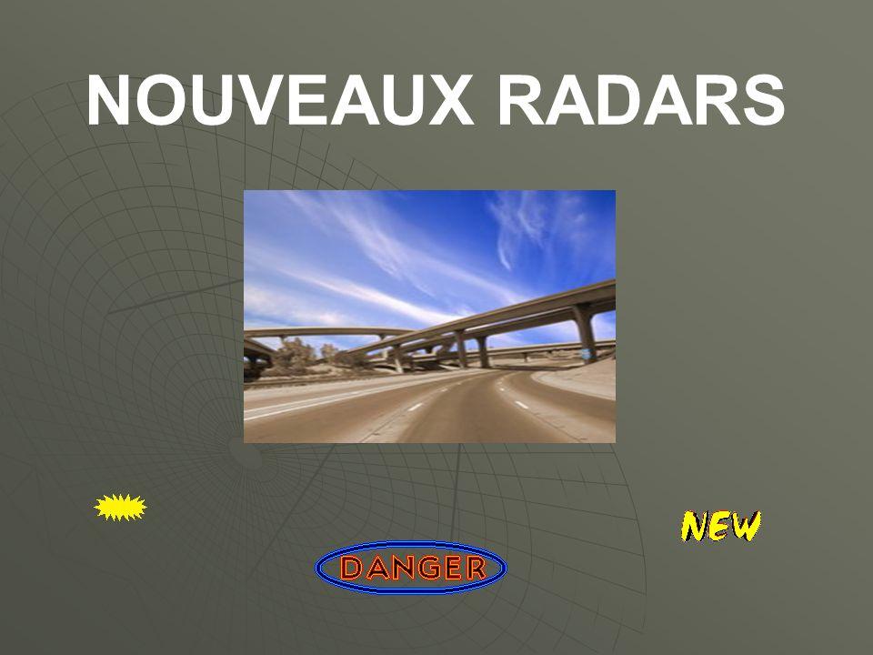 Voici les nouveaux modèles de radars, que nous allons trouver à présent.