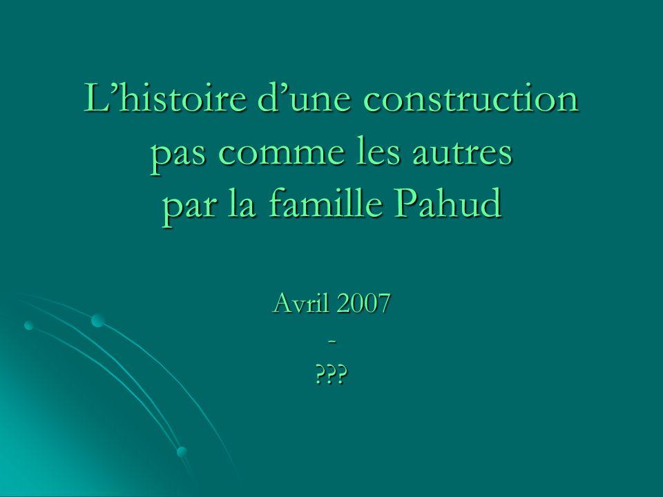 Lhistoire dune construction pas comme les autres par la famille Pahud Avril 2007 - ???