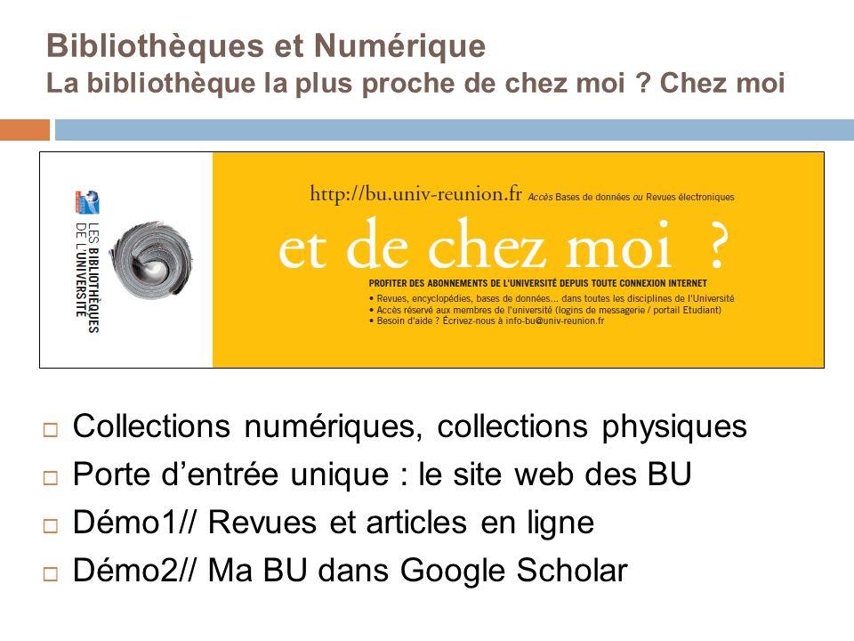 Bibliothèques et Numérique La bibliothèque la plus proche de chez moi ? Chez moi Collections numériques, collections physiques Porte dentrée unique :