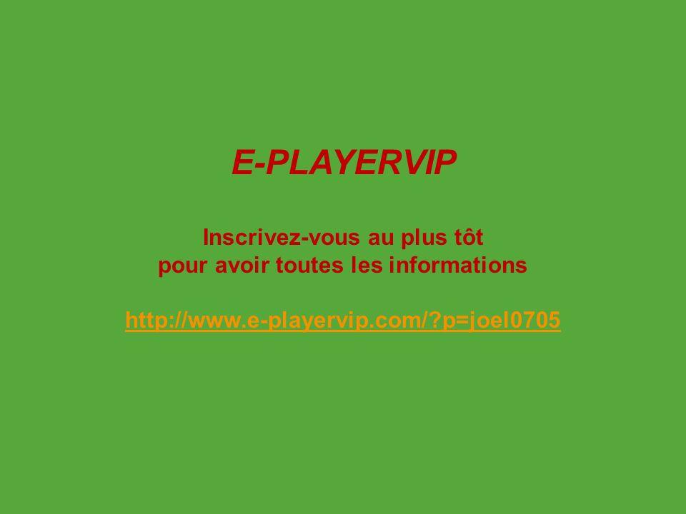 E-PLAYERVIP Inscrivez-vous au plus tôt pour avoir toutes les informations http://www.e-playervip.com/?p=joel0705
