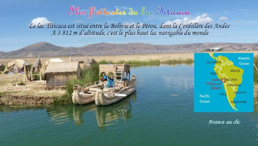 Le lac Titicaca est situé entre la Bolivie et le Pérou, dans la Cordillère des Andes A 3 812 m daltitude, c est le plus haut lac navigable du monde Avance au clic