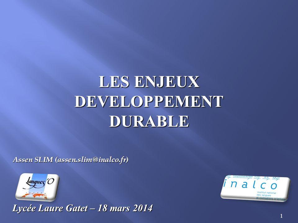 2 LE DEVELOPPEMENT DURABLE QCM Lycée Laure Gatet – 18 mars 2014 Assen SLIM (assen.slim@inalco.fr)