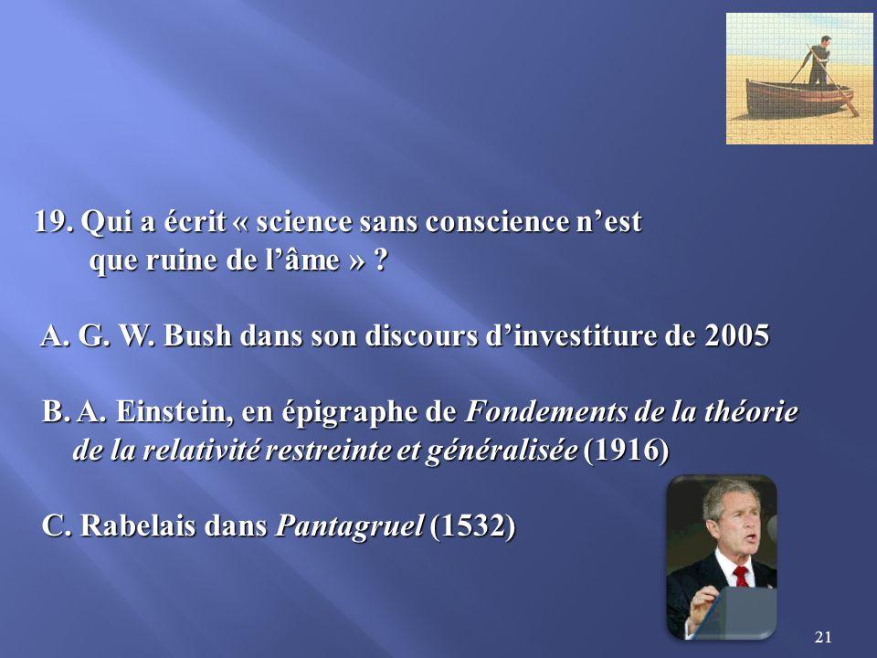 21 19.Qui a écrit « science sans conscience nest que ruine de lâme » .