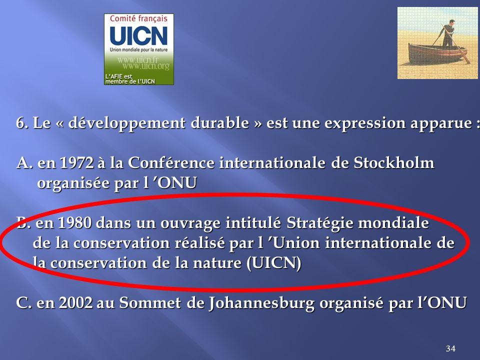 34 6.Le « développement durable » est une expression apparue : A.