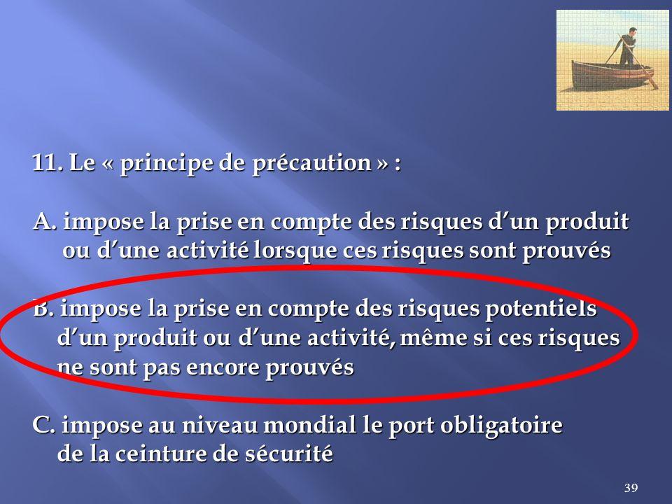 39 11.Le « principe de précaution » : A.