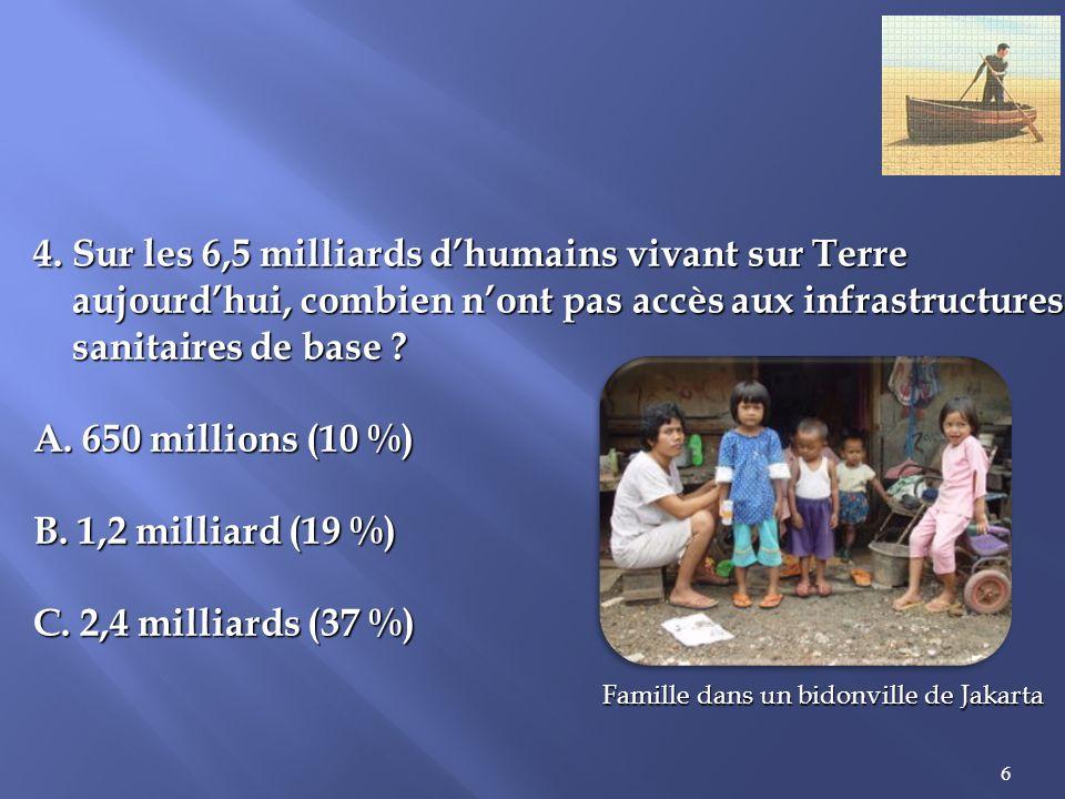 7 5.En 2008, le nombre de milliardaires dans le monde : A.