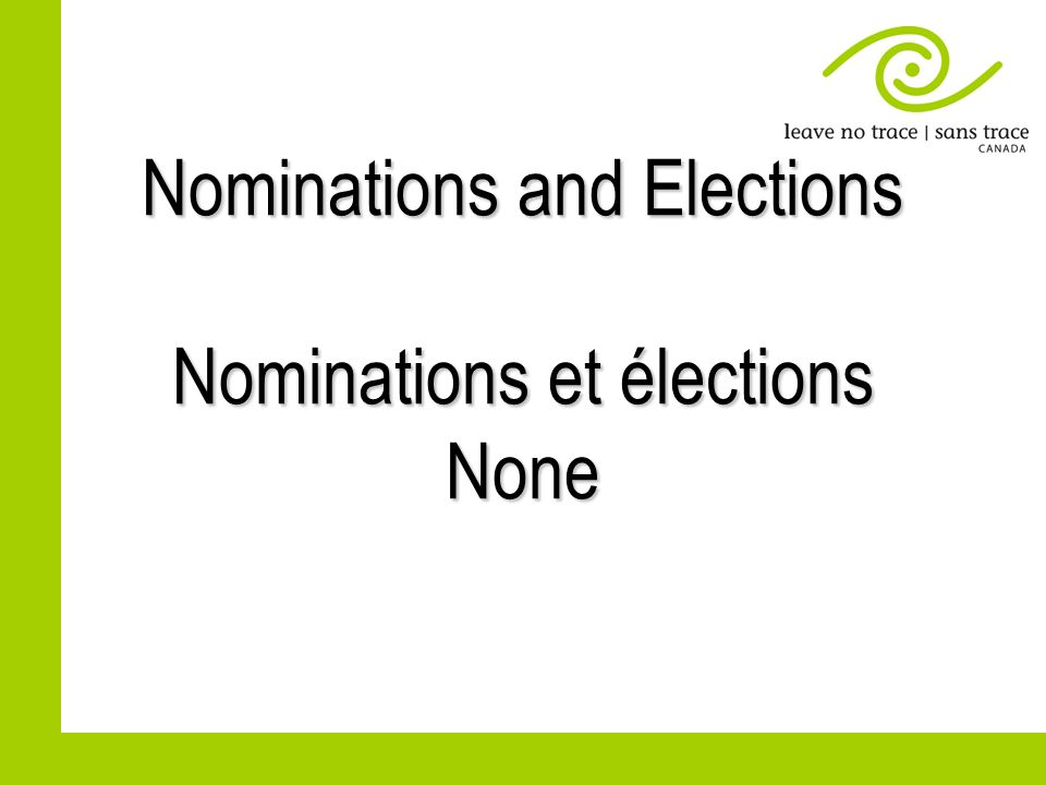 Nominations and Elections Nominations et élections None