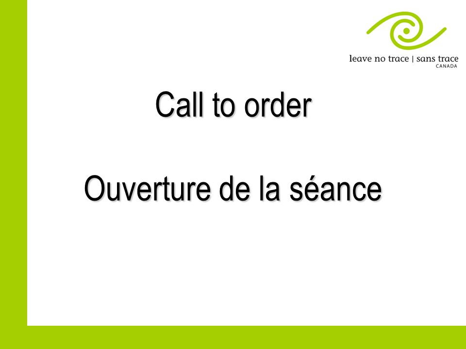 Insurance for Trainers Assurance pour moniteurs New Authorized Providers Nouveaux fournisseurs de formations Traveling Trainers 2014-2017 Équipes mobiles Sans Trace Ecoaction current application Écoaction application en cours In progress En cours