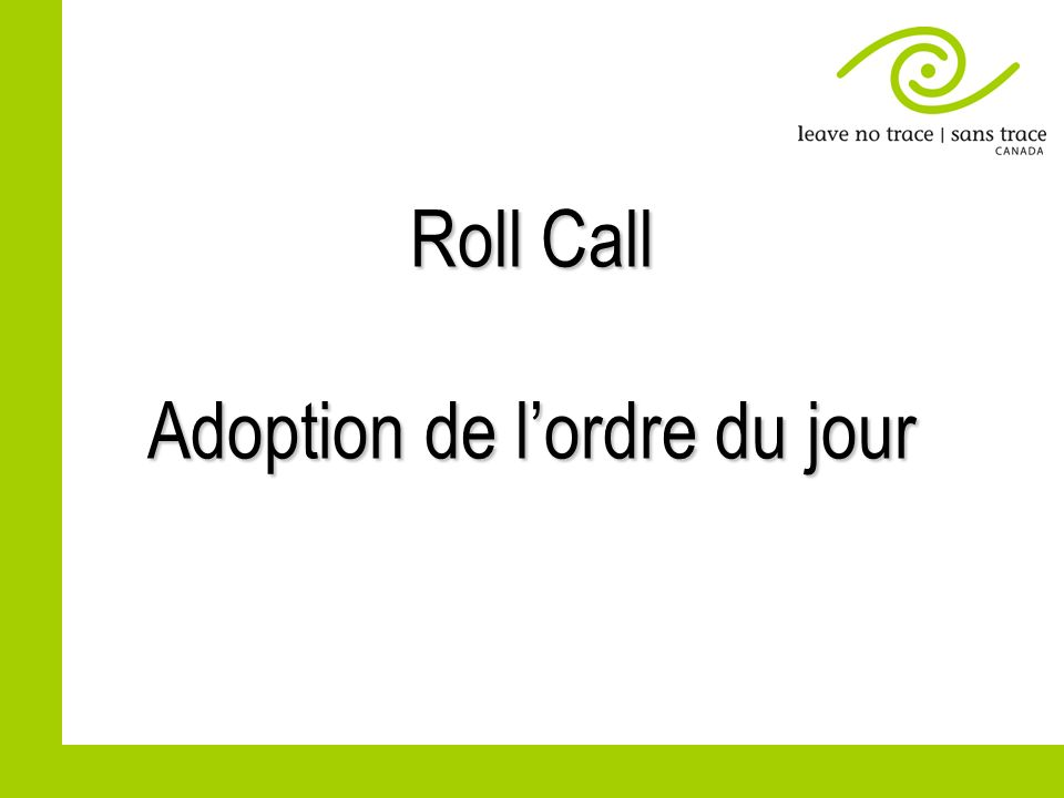 Approval of minutes from 2012 AGM Adoption du procès verbal de lAGA 2012