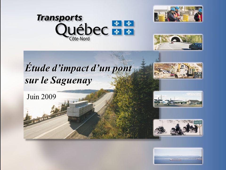 1 Étude dimpact dun pont sur le Saguenay Juin 2009
