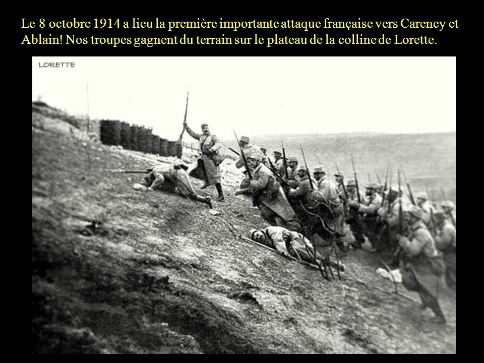 Le 8 octobre 1914 a lieu la première importante attaque française vers Carency et Ablain.