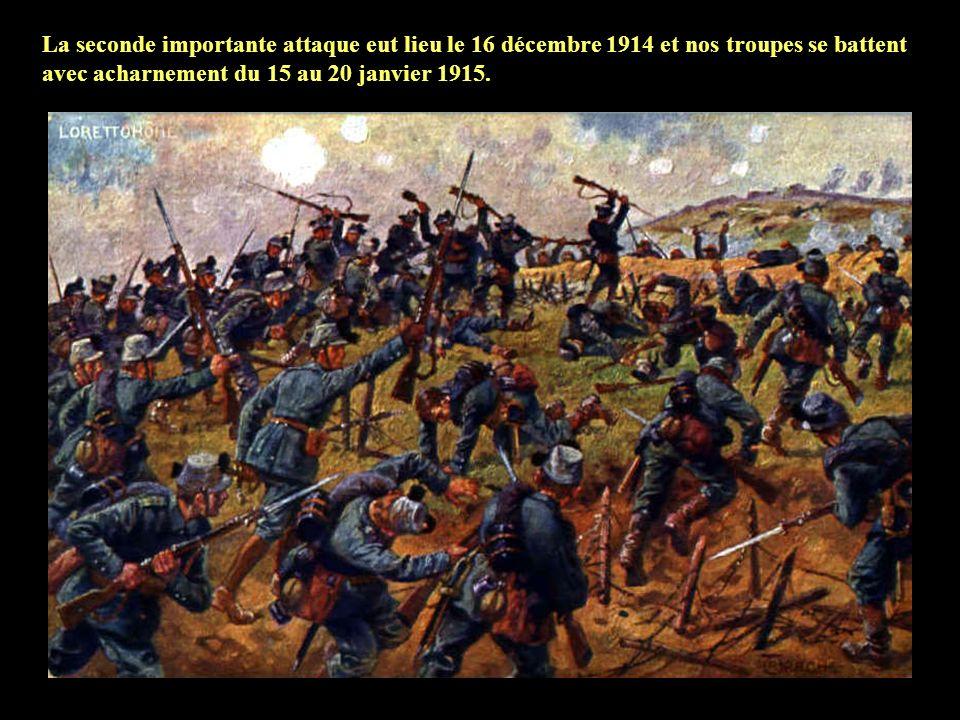 La seconde importante attaque eut lieu le 16 décembre 1914 et nos troupes se battent avec acharnement du 15 au 20 janvier 1915.