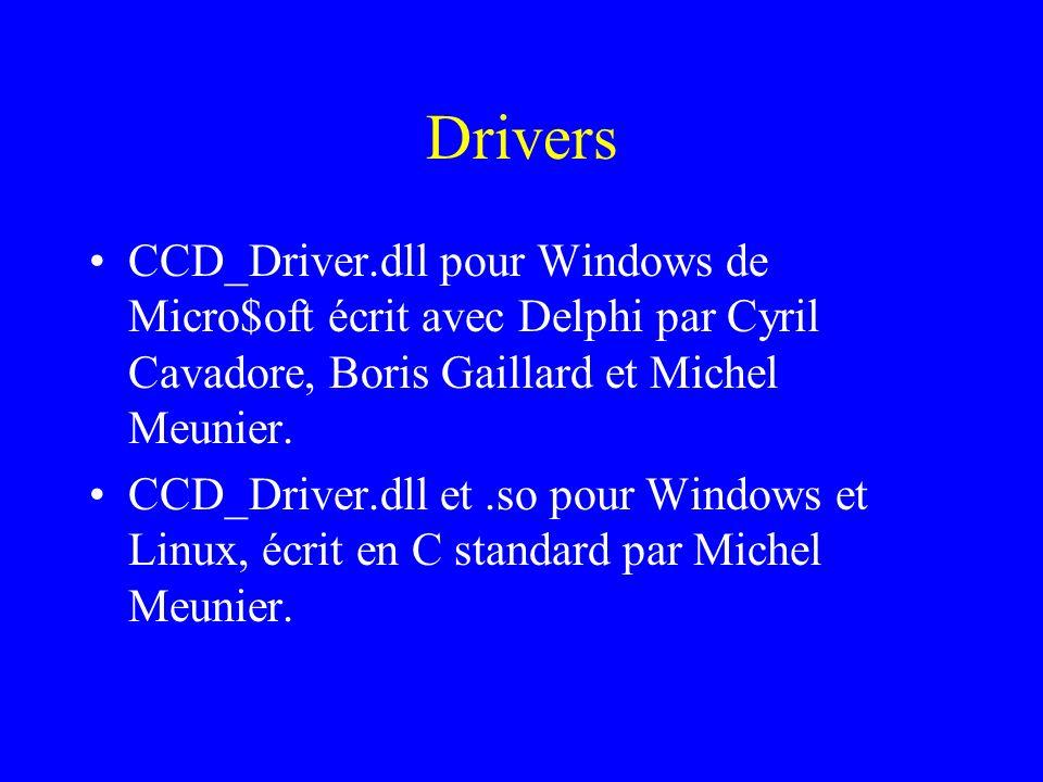 Drivers CCD_Driver.dll pour Windows de Micro$oft écrit avec Delphi par Cyril Cavadore, Boris Gaillard et Michel Meunier. CCD_Driver.dll et.so pour Win