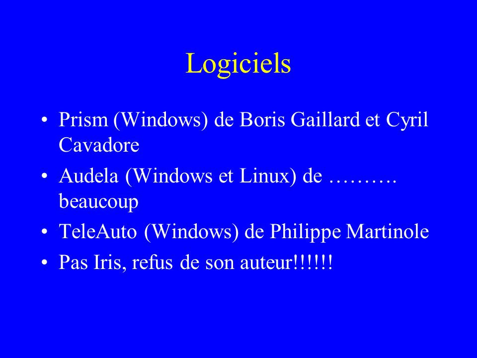 Logiciels Prism (Windows) de Boris Gaillard et Cyril Cavadore Audela (Windows et Linux) de ………. beaucoup TeleAuto (Windows) de Philippe Martinole Pas