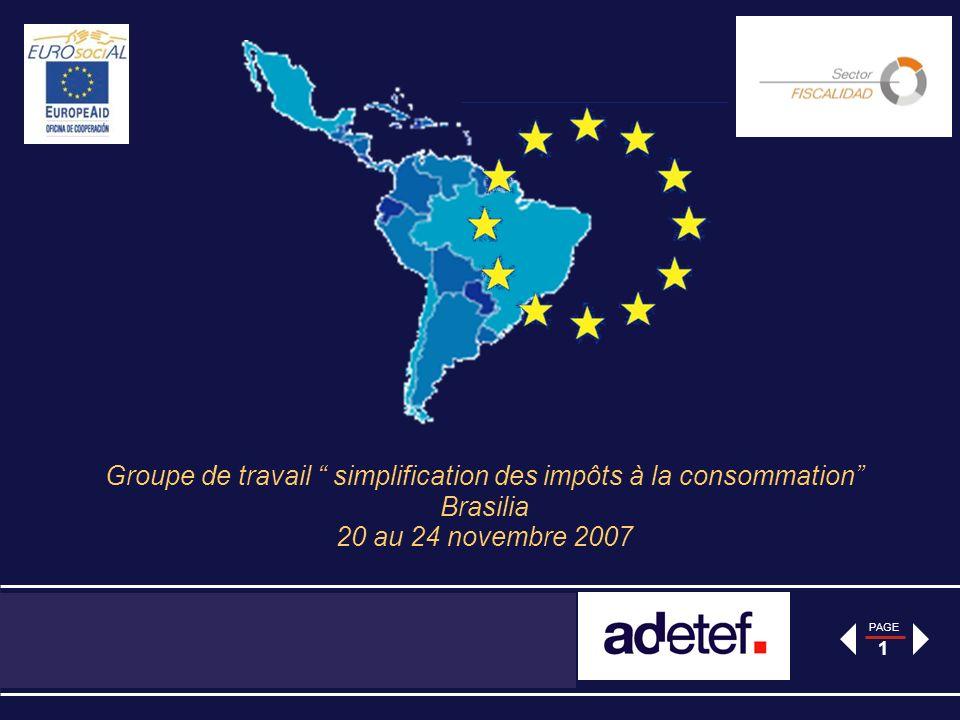 PAGE 1 Groupe de travail simplification des impôts à la consommation Brasilia 20 au 24 novembre 2007