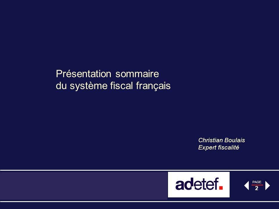 PAGE 2 Présentation sommaire du système fiscal français Christian Boulais Expert fiscalité