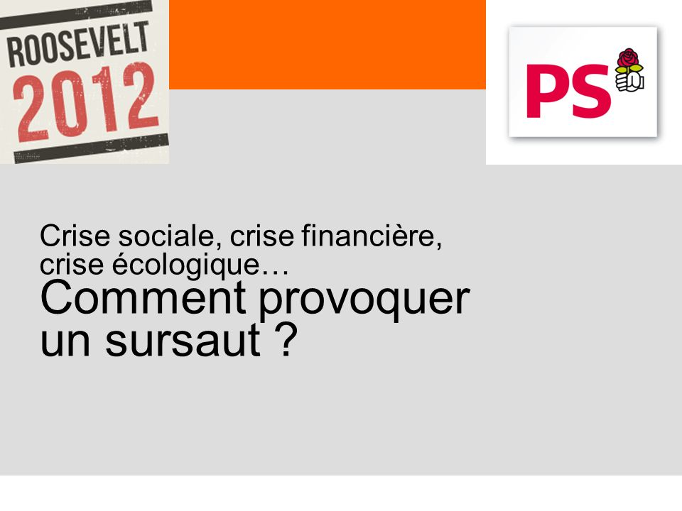 62 Notre avenir est entre nos mains ! www.Roosevelt2012.fr