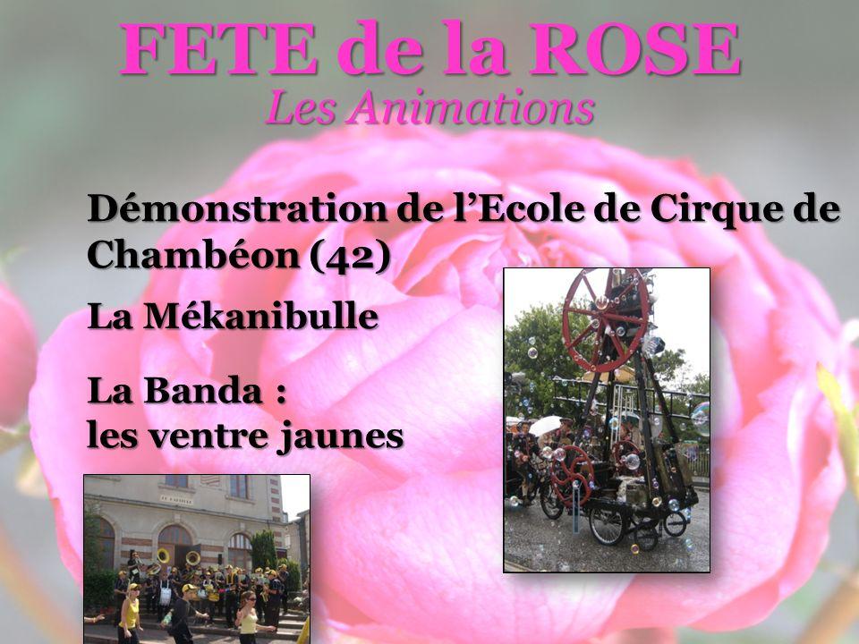 Démonstration de lEcole de Cirque de Chambéon (42) Les Animations FETE de la ROSE La Mékanibulle La Banda : les ventre jaunes