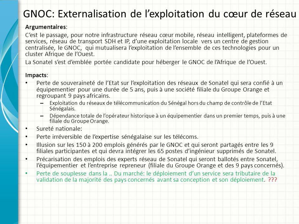 GNOC: Externalisation de lexploitation du cœur de réseau Argumentaires: Cest le passage, pour notre infrastructure réseau cœur mobile, réseau intellig
