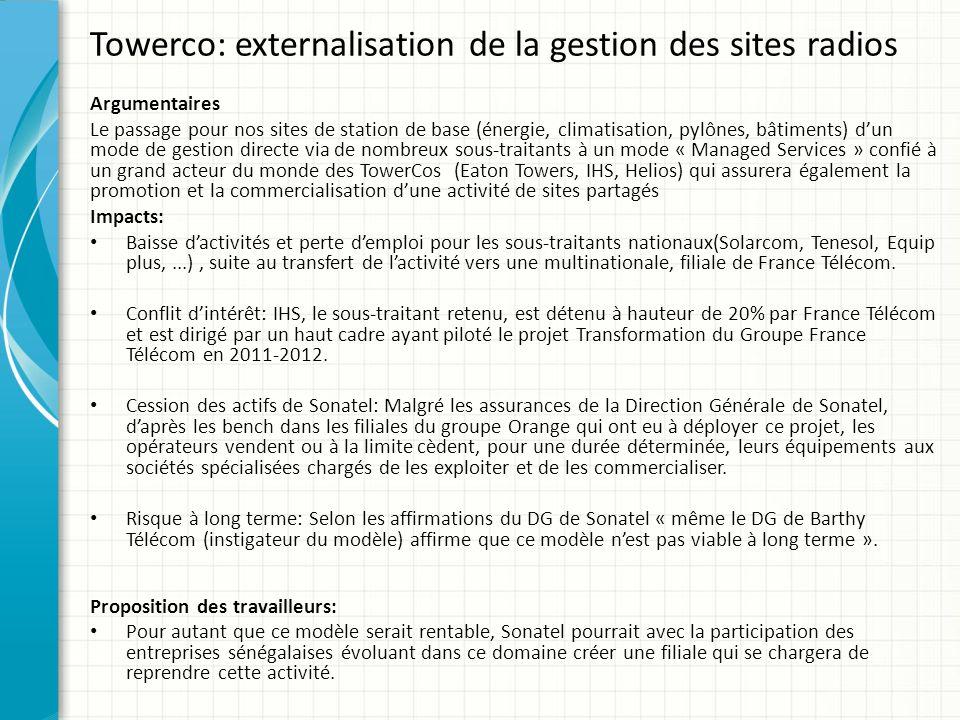 Towerco: externalisation de la gestion des sites radios Argumentaires Le passage pour nos sites de station de base (énergie, climatisation, pylônes, b
