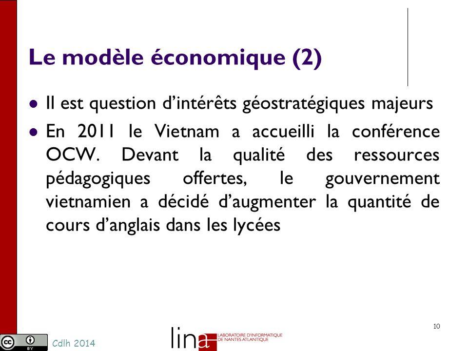 Cdlh 2014 Le modèle économique (2) Il est question dintérêts géostratégiques majeurs En 2011 le Vietnam a accueilli la conférence OCW.