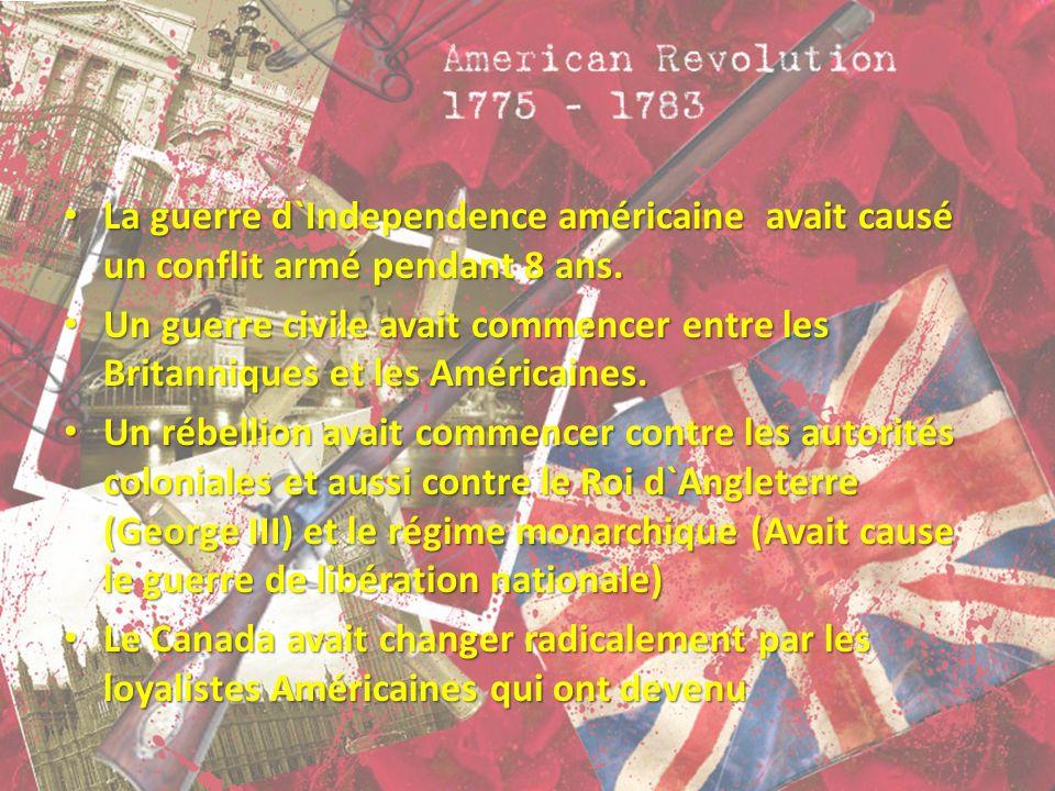 La guerre d`Independence américaine avait causé un conflit armé pendant 8 ans.