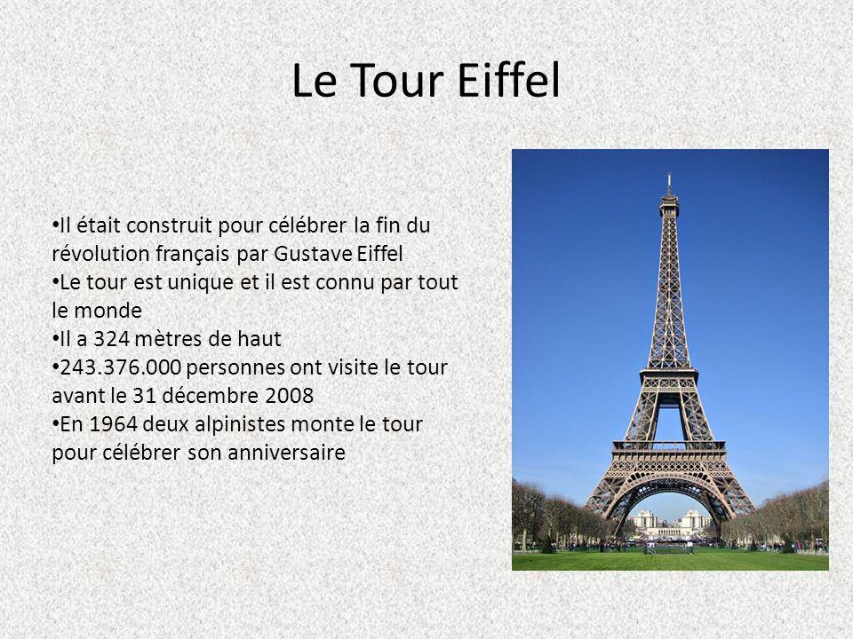 Le Tour Eiffel Il était construit pour célébrer la fin du révolution français par Gustave Eiffel Le tour est unique et il est connu par tout le monde Il a 324 mètres de haut 243.376.000 personnes ont visite le tour avant le 31 décembre 2008 En 1964 deux alpinistes monte le tour pour célébrer son anniversaire