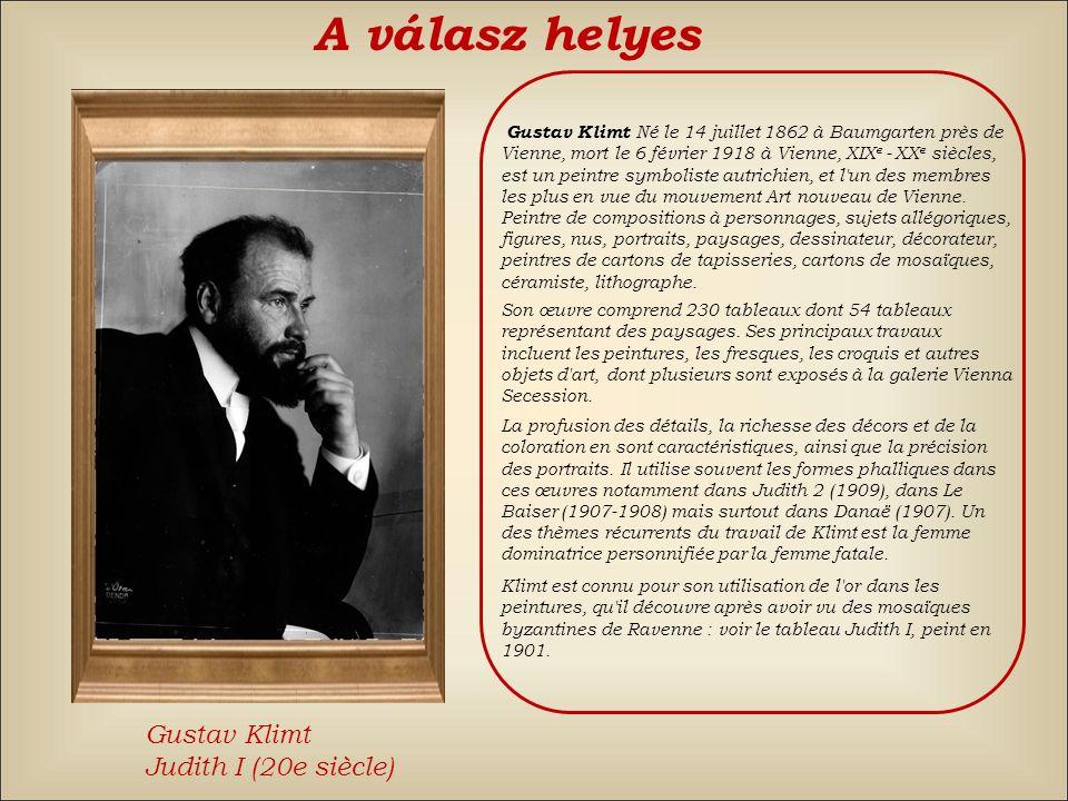 A válasz: hamis Vissza Amedeo ModiglianiPiet MondrianGustav Klimt