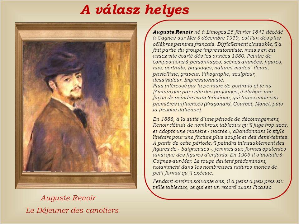 A válasz: hamis Back Claude MonetAuguste RenoirÉdouard Manet