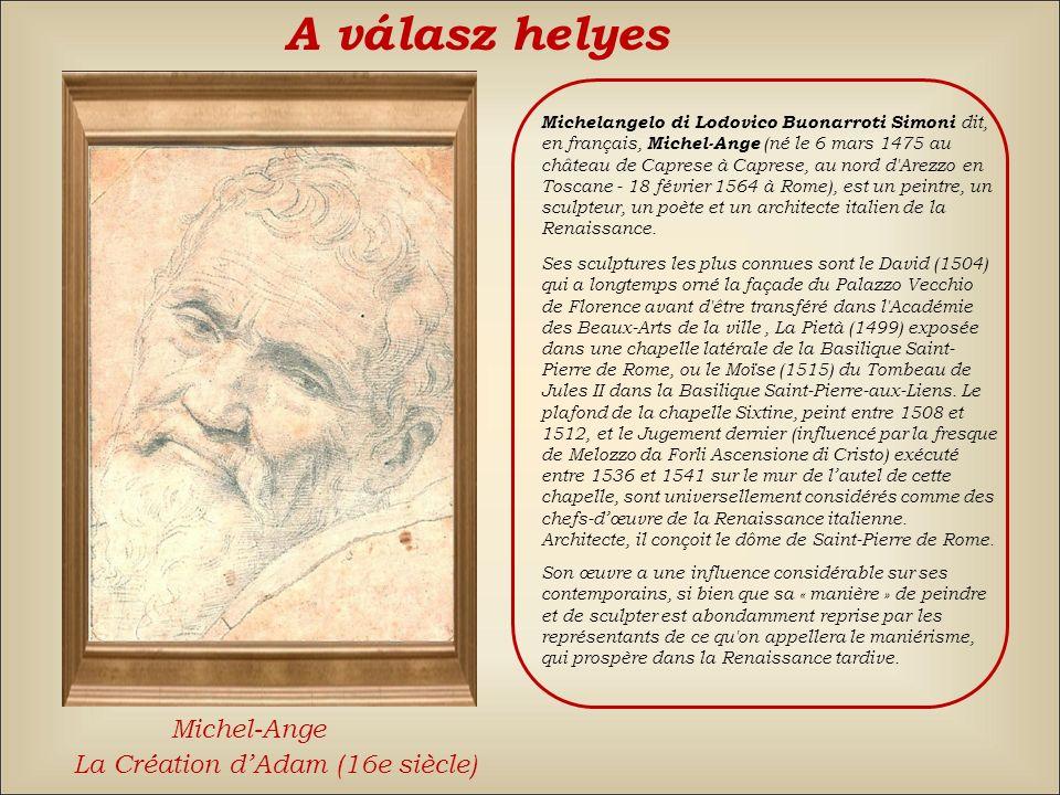 Le Caravage A válasz: hamis Vissza TitienMichel-Ange