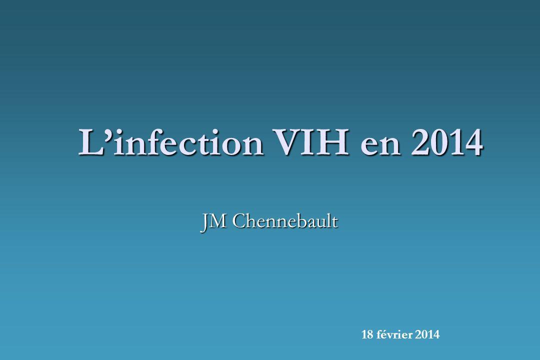 Linfection VIH en 2014 JM Chennebault 18 février 2014