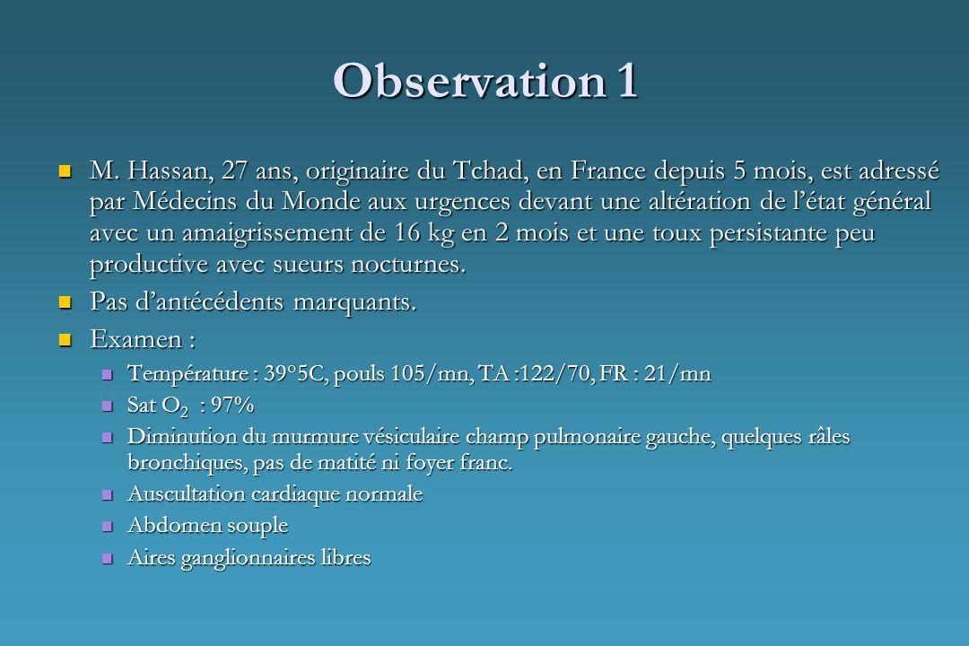 Observation 1 M. Hassan, 27 ans, originaire du Tchad, en France depuis 5 mois, est adressé par Médecins du Monde aux urgences devant une altération de