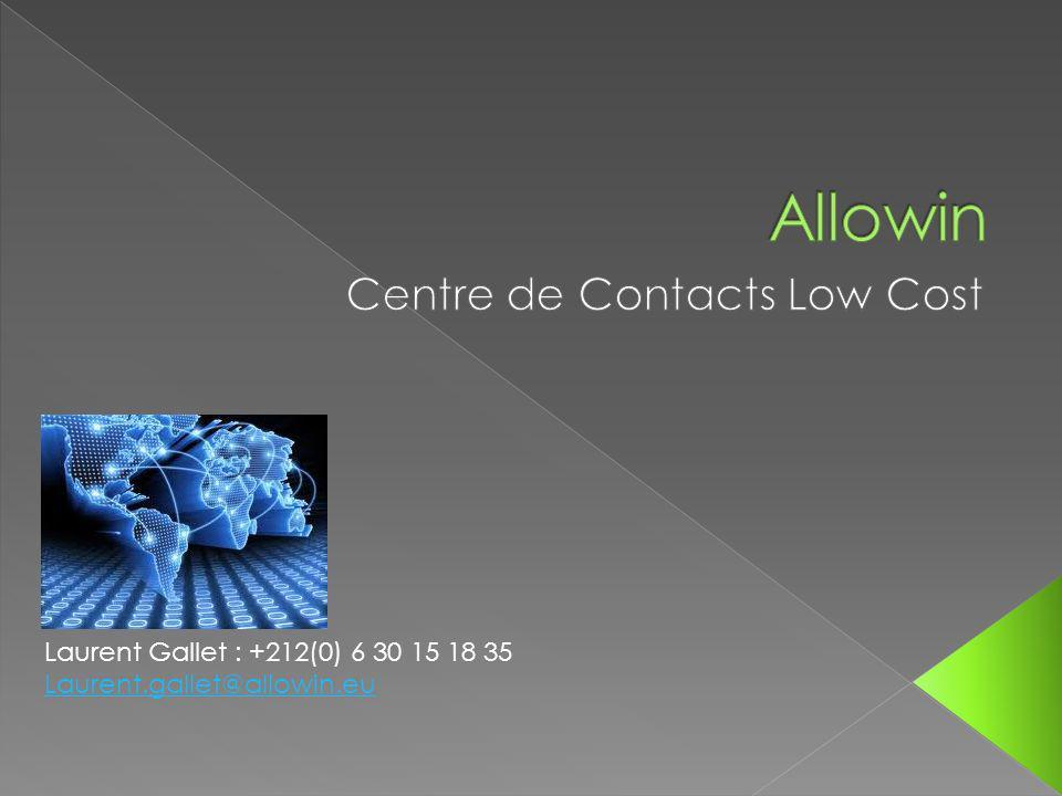 Laurent Gallet : +212(0) 6 30 15 18 35 Laurent.gallet@allowin.eu