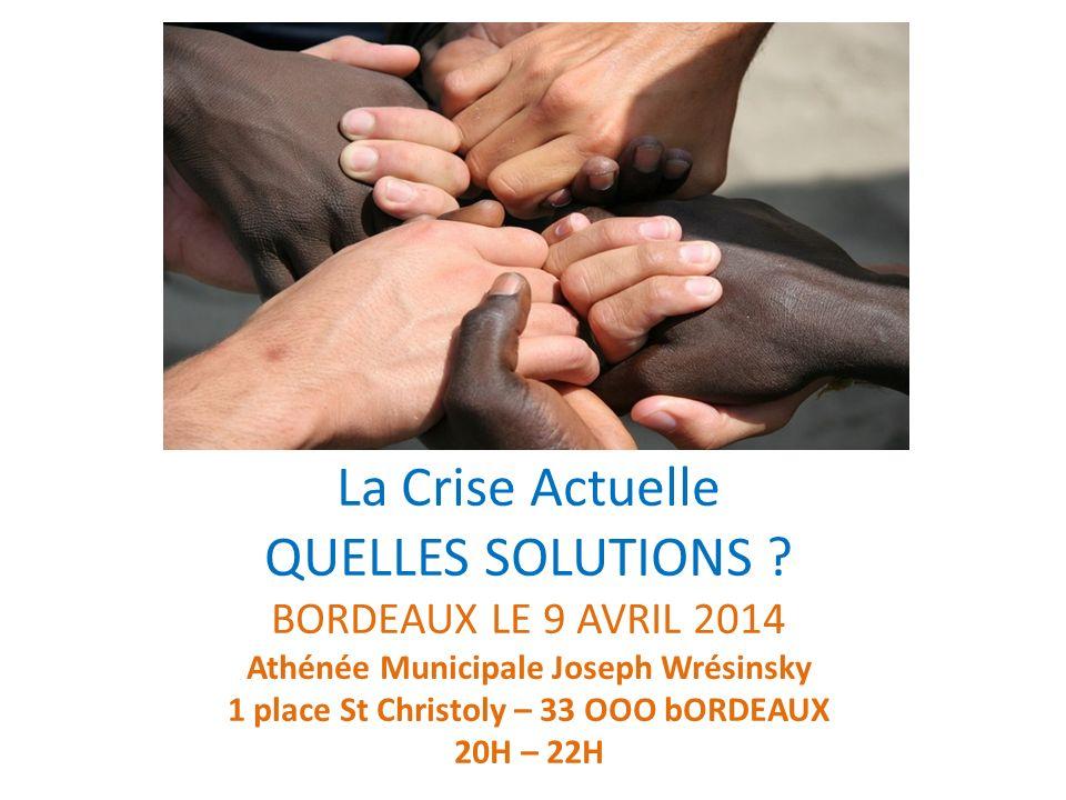 La Crise Actuelle QUELLES SOLUTIONS .
