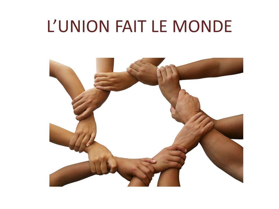 LUNION FAIT LE MONDE