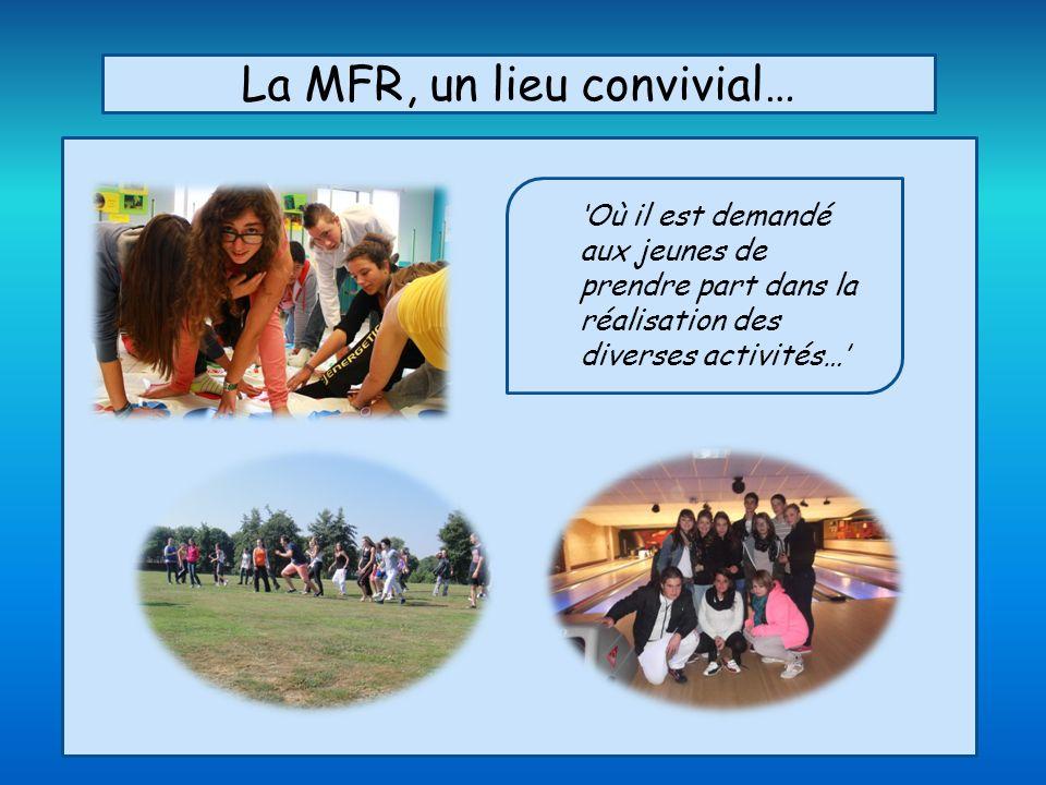 La MFR, un lieu convivial… Où il est demandé aux jeunes de prendre part dans la réalisation des diverses activités…