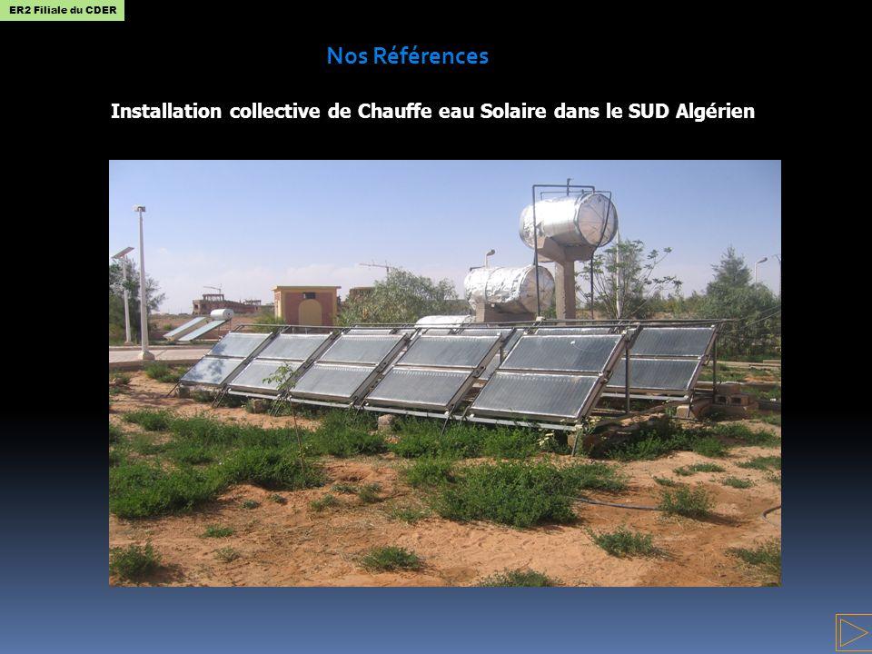 Installation collective de Chauffe eau Solaire dans le SUD Algérien Nos Références ER2 Filiale du CDER