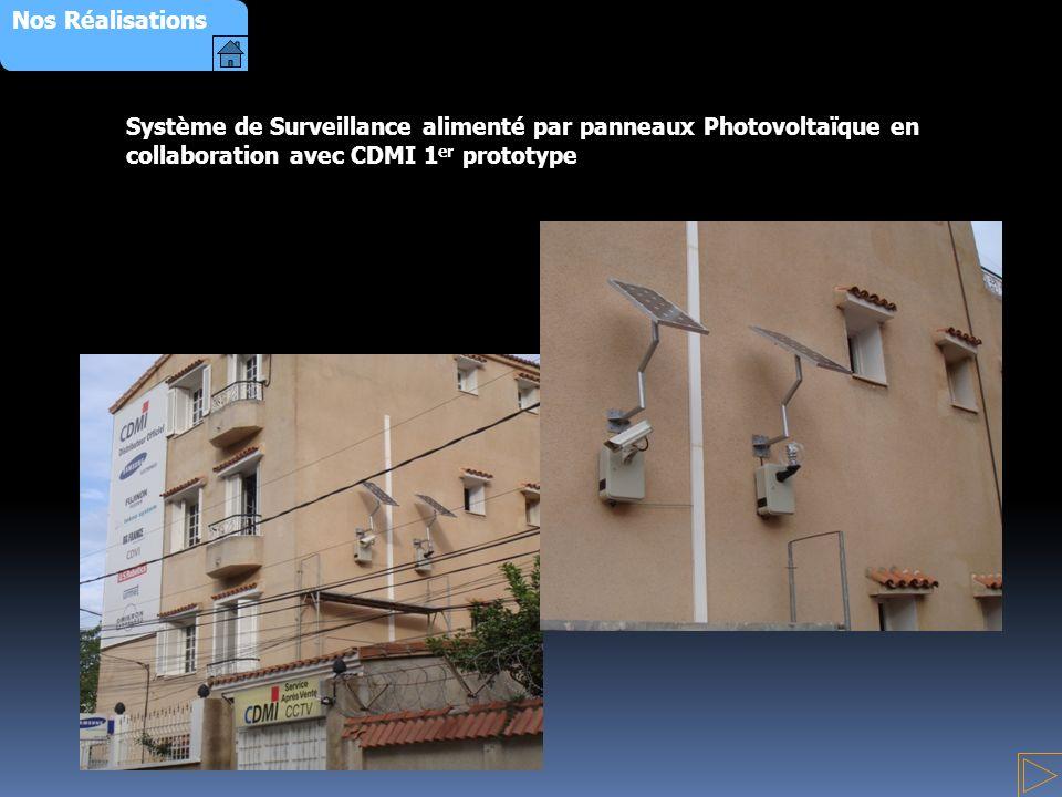 Système de Surveillance alimenté par panneaux Photovoltaïque en collaboration avec CDMI 1 er prototype Nos Réalisations