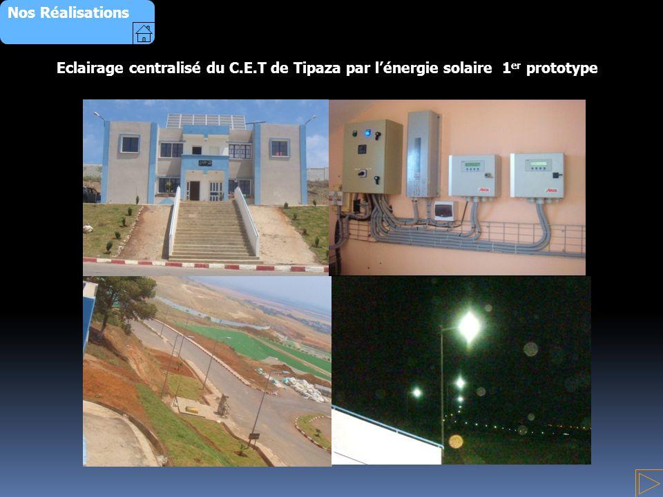 Nos Réalisations Eclairage centralisé du C.E.T de Tipaza par lénergie solaire 1 er prototype
