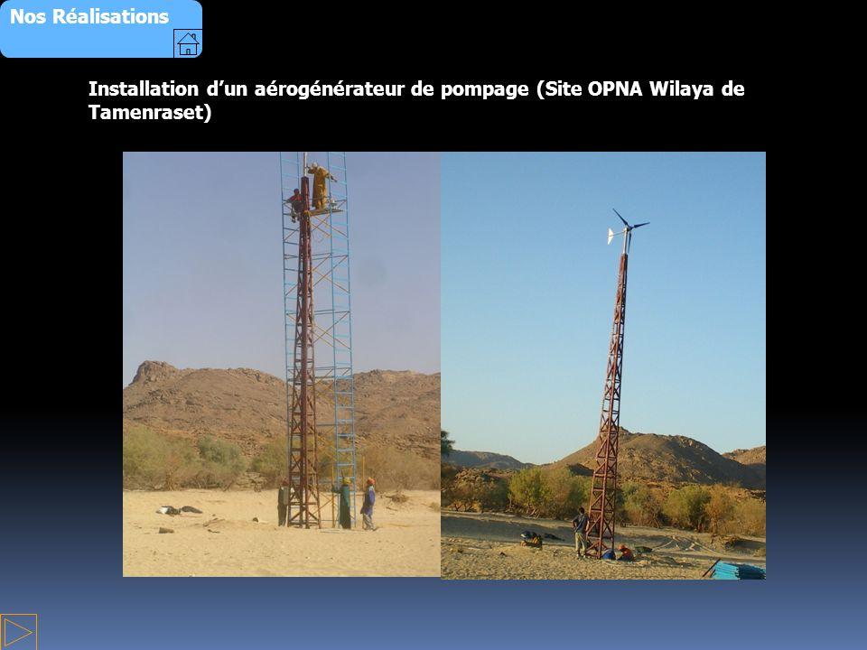 Nos Réalisations Installation dun aérogénérateur de pompage (Site OPNA Wilaya de Tamenraset)