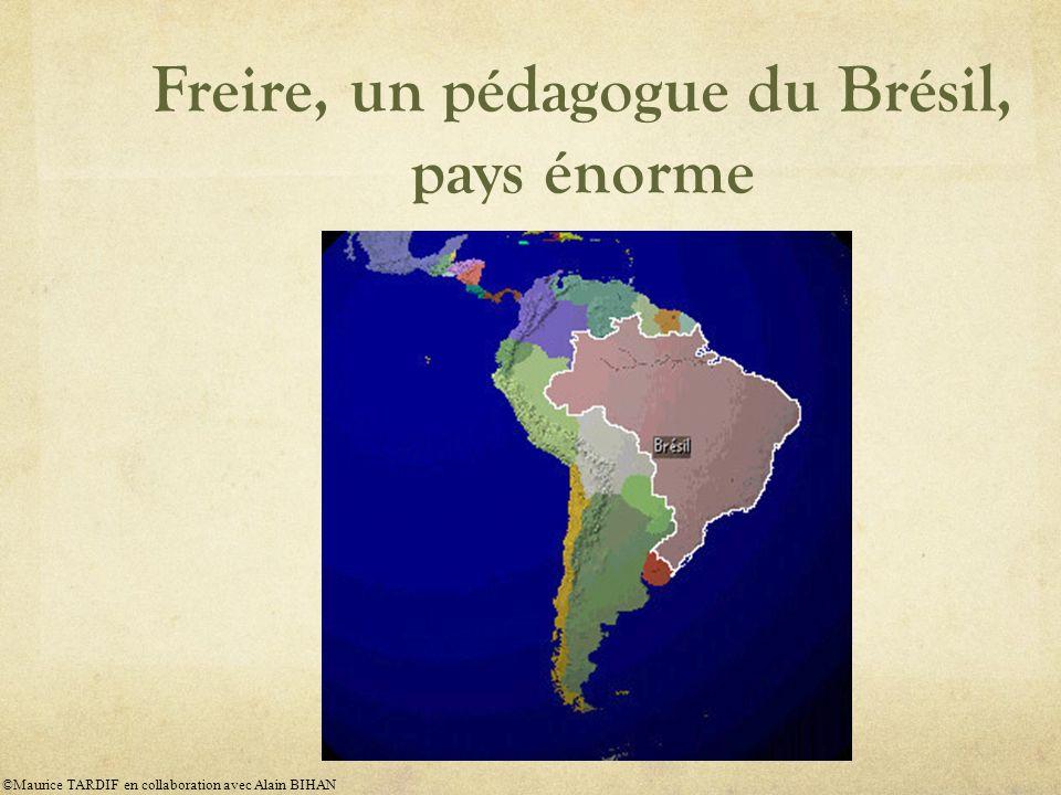 Freire, un pédagogue du Brésil, pays énorme ©Maurice TARDIF en collaboration avec Alain BIHAN