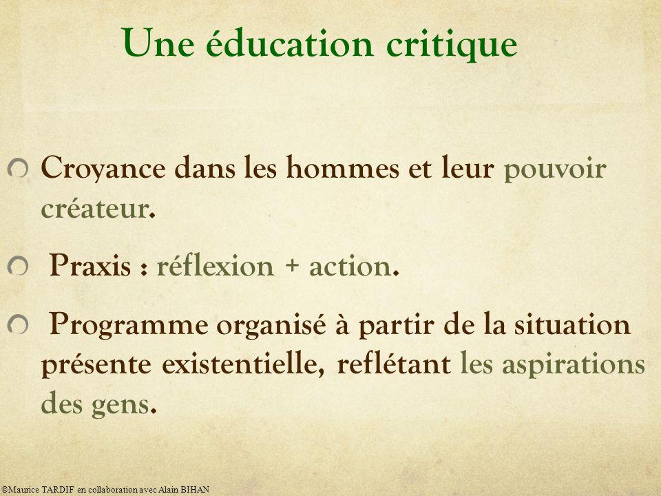 Une éducation critique Croyance dans les hommes et leur pouvoir créateur.