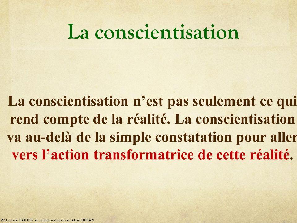 La conscientisation La conscientisation nest pas seulement ce qui rend compte de la réalité.