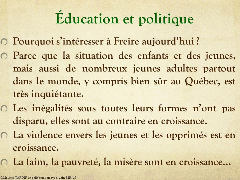 Des principes fondamentaux de la méthode de Paulo Freire Les problèmes éducatifs ne sont pas pédagogiques, mais politiques.