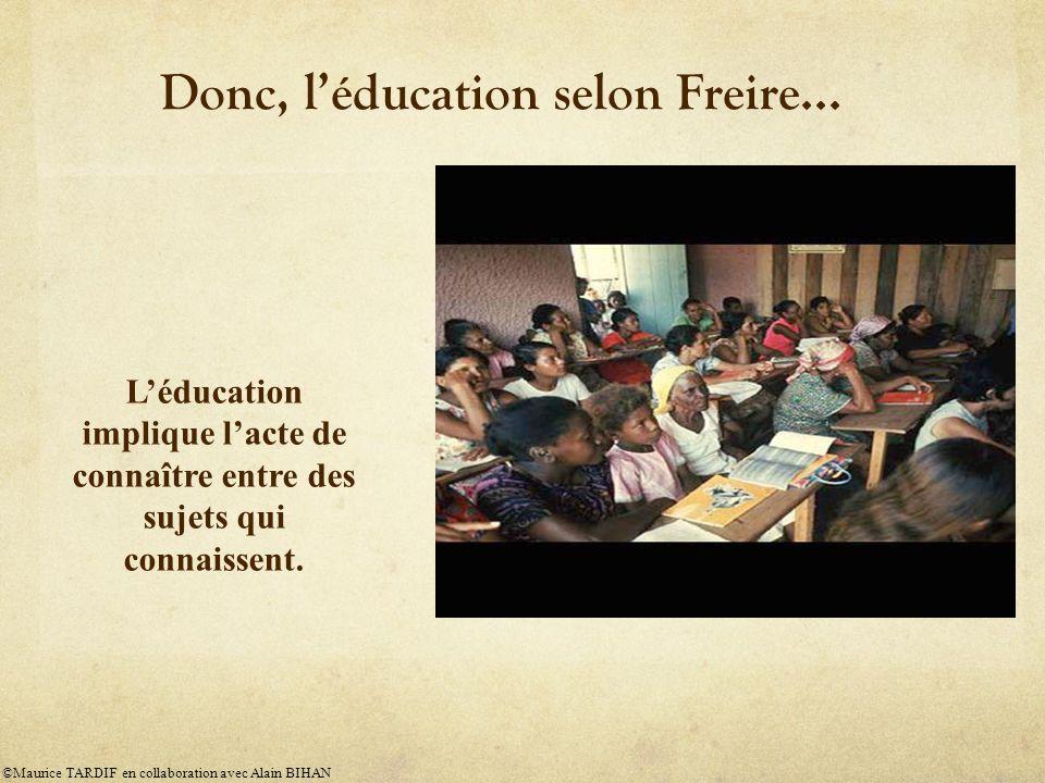 Donc, léducation selon Freire...